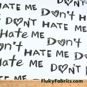 "French Terry with a ""Don't hate me"" Print"